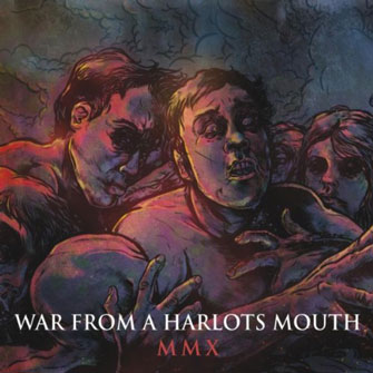 War From A Harlots Mouth — «MMX» (2010)