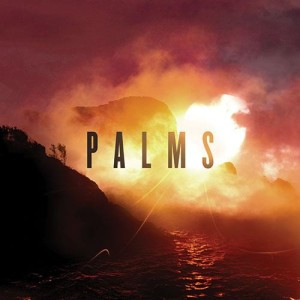 Palms — «Palms» (Ipeac Records, 2013)
