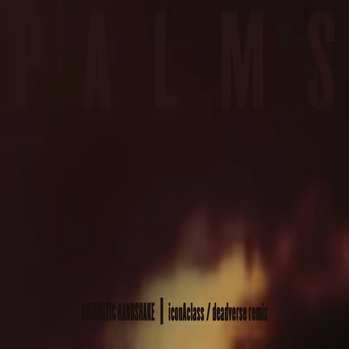 Palms — «Antarctic Handshake» (iconAclass/deadverse Remix)