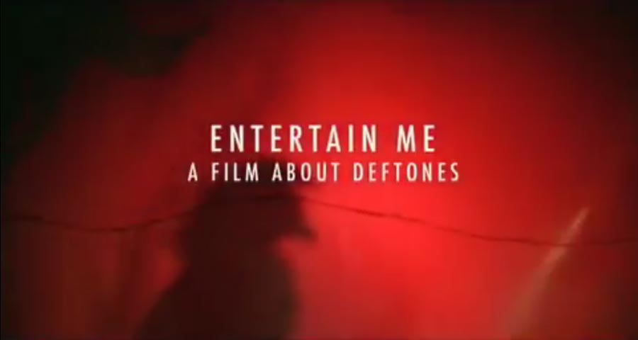 «Entertain Me: A Film About Deftones»