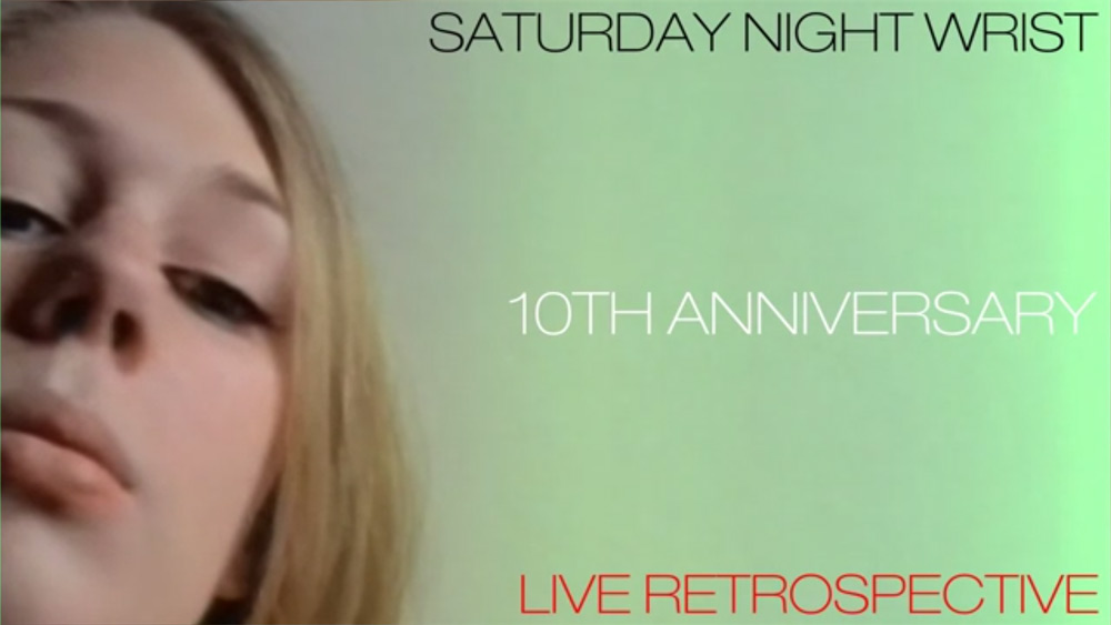 «Saturday Night Wrist» 10 Anniversary Live Retrospective