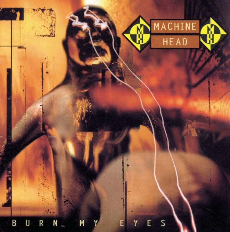 Machine Head — «Burn My Eyes»