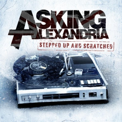 Asking Alexandria — «Stepped Up And Scratched»