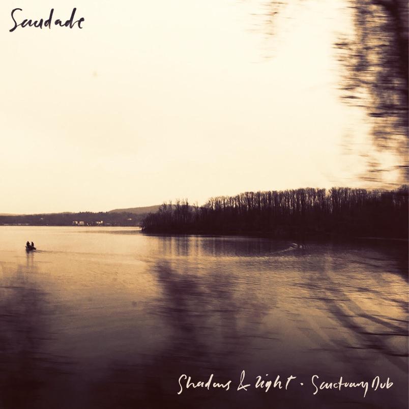 EP «Shadows & Light / Sanctuary Dub» проекта Saudade