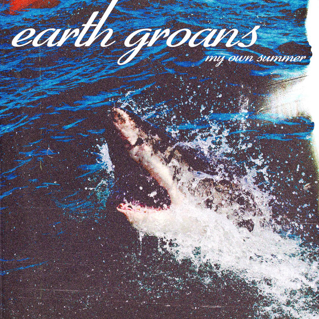 Earth Groans — «My Own Summer» (обложка кавер-сингла)
